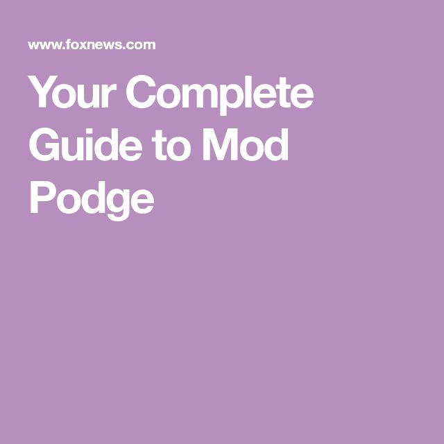 Your Complete Guide to Mod Podge
