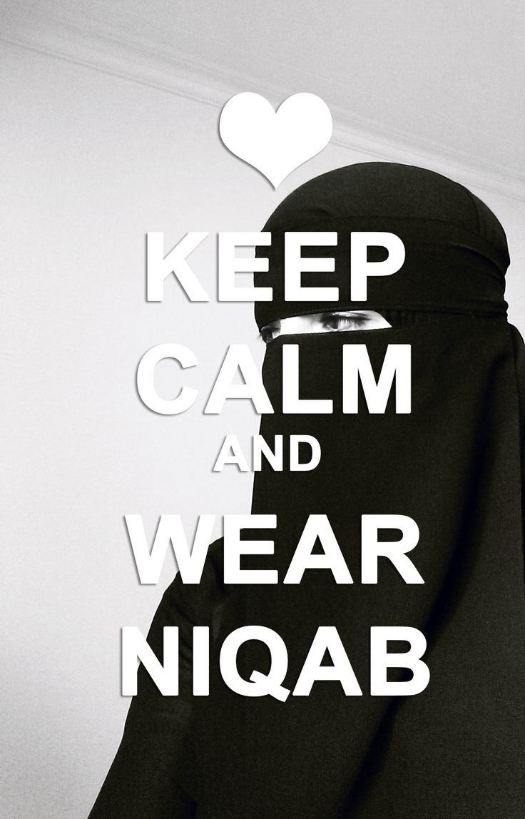 KEEP CALM AND WEAR NIQAB <3