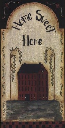 Home Sweet Home, by Pat Fischer