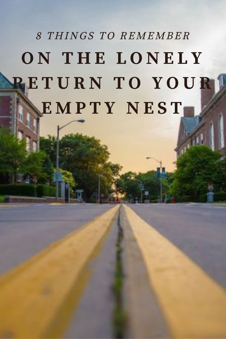 8 Things to Remember on the Lonely Return to Your Empty Nest