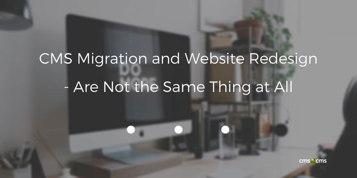 Migrate or redesign? This question is definitely worth your time and money. Get to know the difference between CMS migration and website redesign to make your website creator's life easier.  #CMS2CMS #CMSmigration #websiteredesign