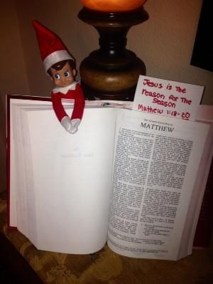 Elf on the shelf gives the kids bible verses from time to time to remember the real meaning of Christmas. There are lists online for daily Christmas bible verses for kids. I combine a few and do mine every few days. by rhoda