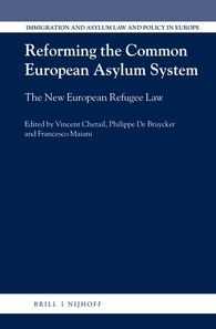 Reforming the common European asylum system : the new European refugee law / edited by Vincent Chetail, Philippe De Bruycker, Francesco Maiani
