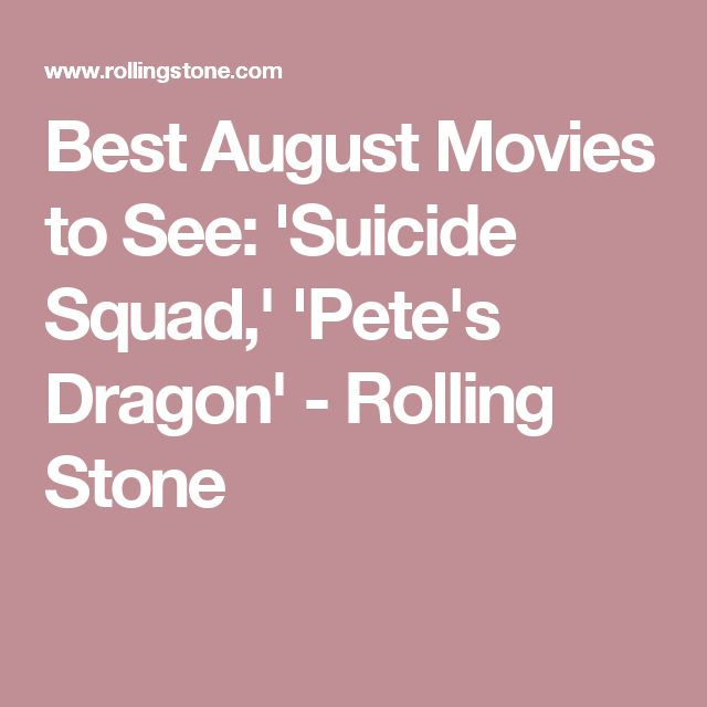Best August Movies to See: 'Suicide Squad,' 'Pete's Dragon' - Rolling Stone