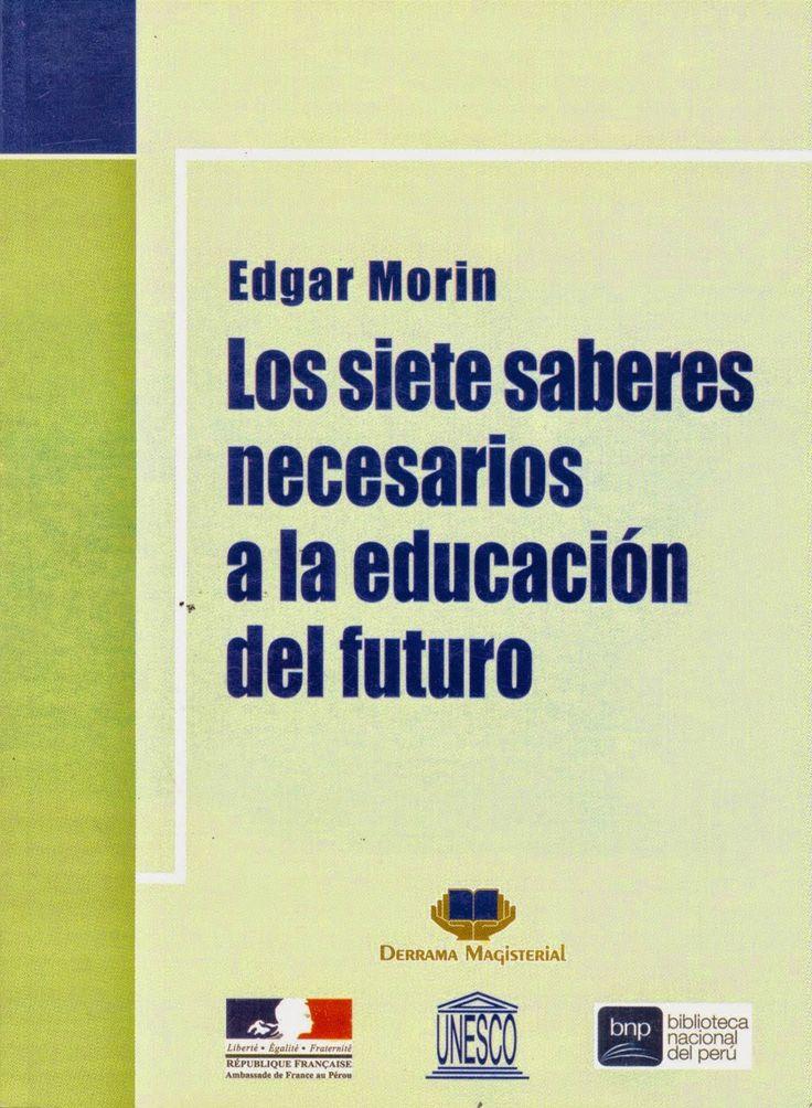 Crea y aprende con Laura: Los siete saberes necesarios para la educación del futuro. Edgar Morín