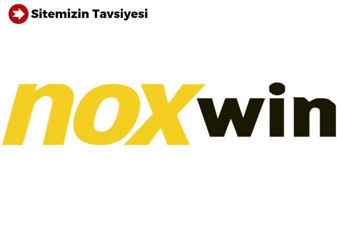 NOXWIN ONLINE CASINO  VE BAHİS SİTESİ TANITIM VE İNCELEME
