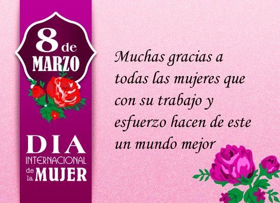 Muchas gracias a todas las mujeres que con su trabajo y esfuerzo hacen de este un mundo mejor | #8deMarzo #DiaInternacionalDeLaMujer