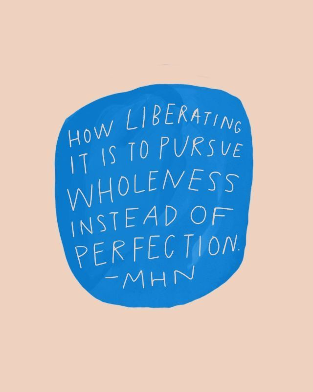 Pursue Wholeness Over Perfection When You Look In The Mirror