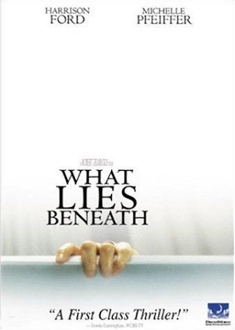 What Lies Beneath (2000). The wife of a university research scientist believes that her lakeside Vermont home is haunted by a ghost - or that she's losing her mind.