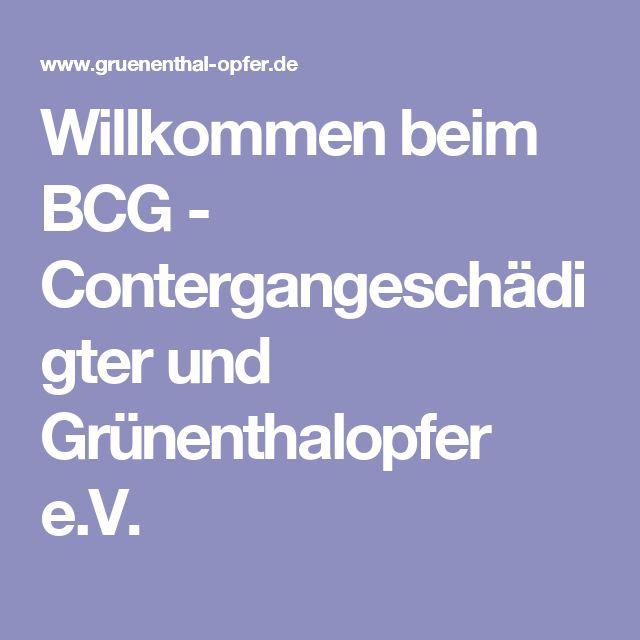Elegant Willkommen beim BCG Contergangesch digter und Gr nenthalopfer e V