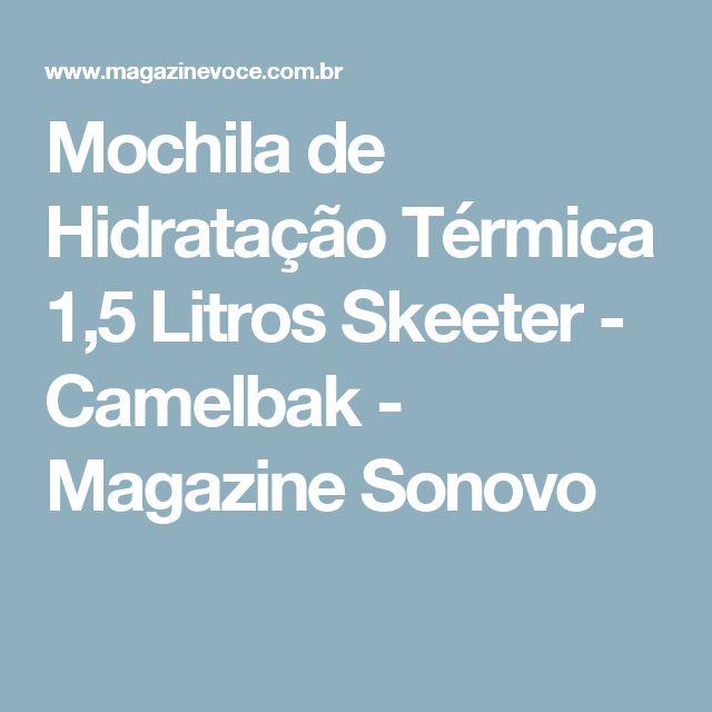 Mochila de Hidratação Térmica 1,5 Litros Skeeter - Camelbak - Magazine Sonovo