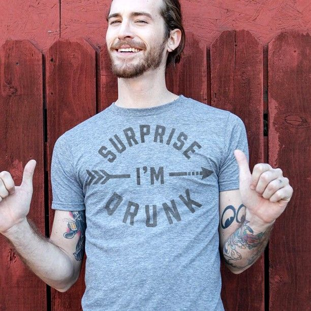 "This ""Surprise! I'm drunk"" shirt may not come to surprise your best friends, but come family reunion, this is gold. Click to see this and other fun shirts from Buy Me Brunch."