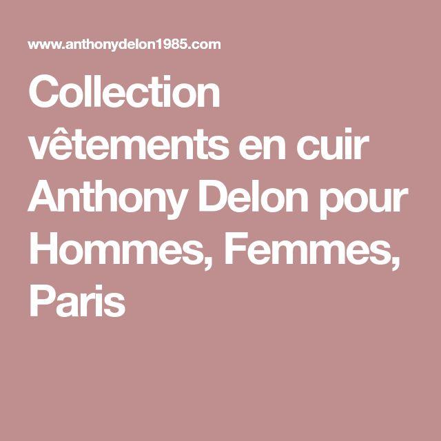 Collection vêtements en cuir Anthony Delon pour Hommes, Femmes, Paris