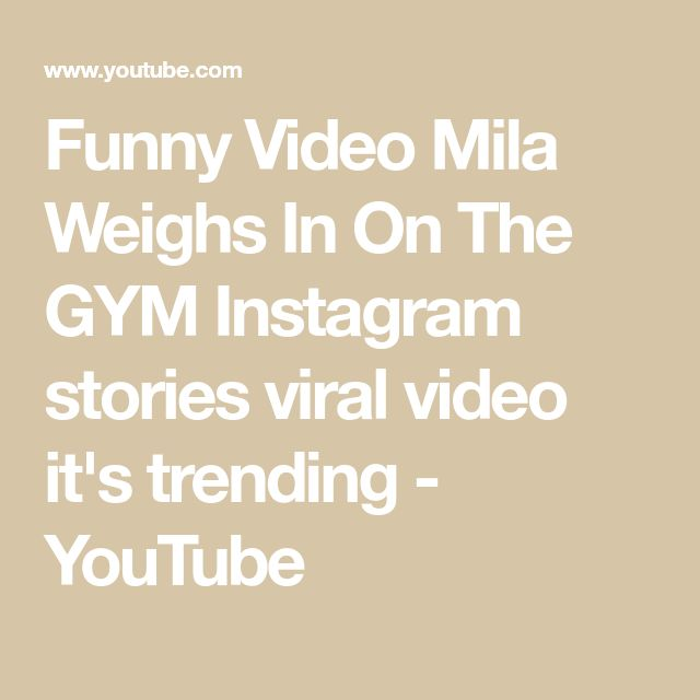 Funny Video Mila Weighs In On The GYM Instagram stories viral video it's trending - YouTube
