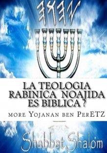 """La Teologia Rabinica Noajida Es Biblica ?  Rabinismo Ortodoxo y Cristianismo Authored by M more Yojanan ben PerETZ P   LA TEOLOGÍA RABÍNICA NOAJIDA  ES BÍBLICA?  Un estudio muy importante para salir de muchos errores unido a la teología del reemplazo tanto rabínico como del cristianismo  Por un lado el rabinismo ortodoxo no quiere que lleguemos al conocimiento real de nuestro maestro que no era ni mas ni menos que el """" rabino Judío """" mas prominente en el siglo 1  y por otro lado el…"""