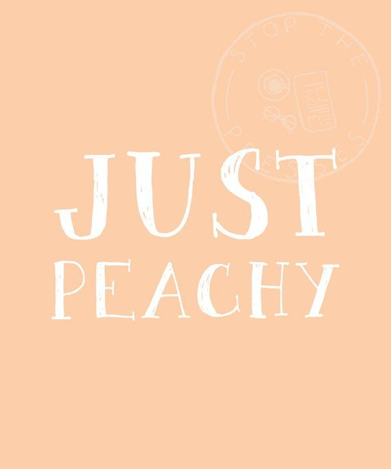Peachy Wall Art Print Just Peachy Wall Art Peach Quote Etsy