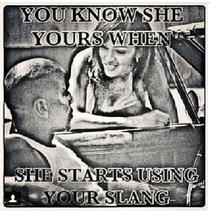 You Know She Yours When She Starts Using Your Slang ♡Ṙ!dĘ╼óR╾D!Ê♡