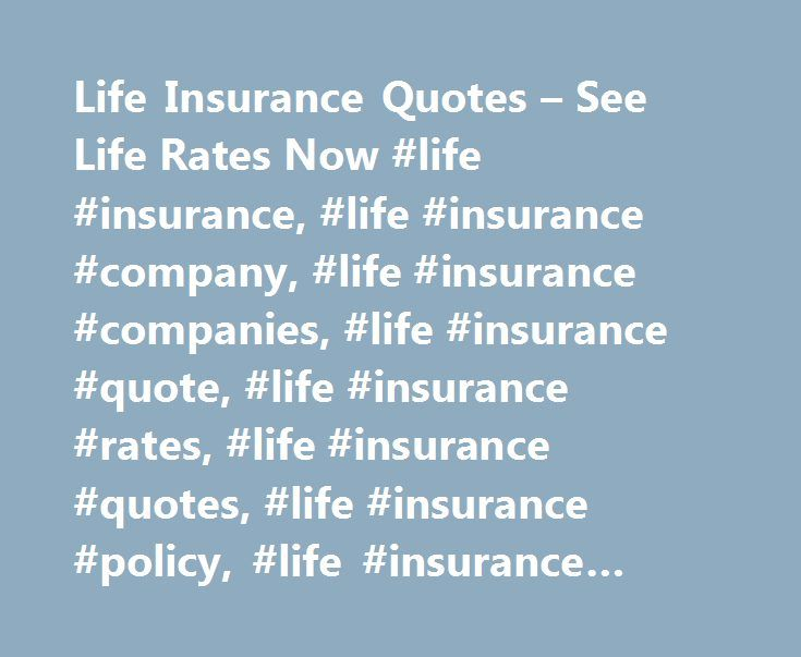 Life Insurance Quotes – See Life Rates Now #life #insurance, #life #insurance #company, #life #insurance #companies, #life #insurance #quote, #life #insurance #rates, #life #insurance #quotes, #life #insurance #policy, #life #insurance #policies http://uganda.nef2.com/life-insurance-quotes-see-life-rates-now-life-insurance-life-insurance-company-life-insurance-companies-life-insurance-quote-life-insurance-rates-life-insurance-quotes-life/  # Life Insurance Life insurance is your financial…