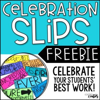 Celebration slips are one of my FAVORITE ways to celebrate amazing student work! - Slip them on outstanding student work before handing it back to students. - If your students have a data notebook, add a section where they can keep their favorite pieces of work throughout the year.