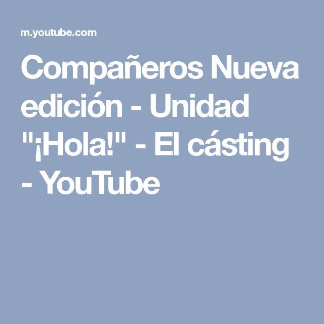 """Compañeros Nueva edición - Unidad """"¡Hola!"""" - El cásting - YouTube"""