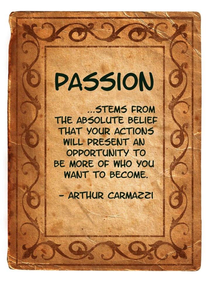 Passion:  Quote by Arthur Carmazzi