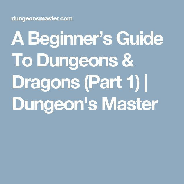 A Beginner's Guide To Dungeons & Dragons (Part 1) | Dungeon's Master