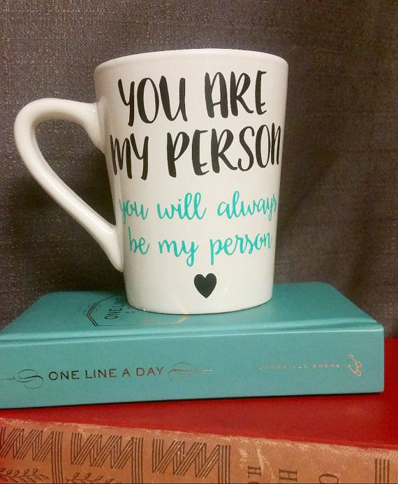 Select your font colors to customize one of our favorite mugs! - Font Color #1 reads: You are my person - Font Color #2 reads: You will always