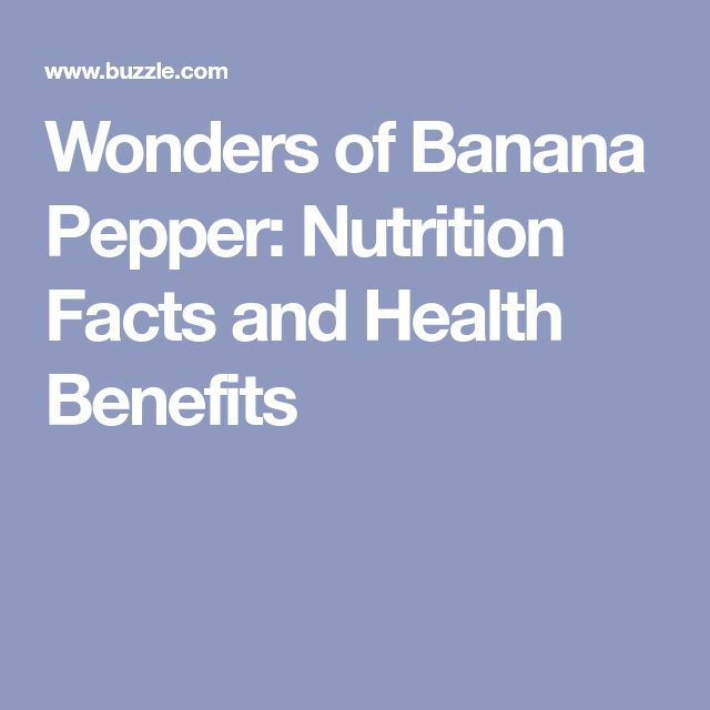 Wonders of Banana Pepper: Nutrition Facts and Health Benefits
