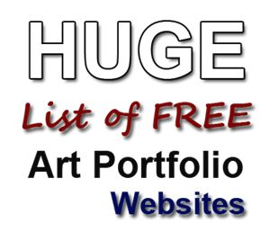 art portfolio websites list @ http://www.artpromotivate.com/2013/01/free-artist-portfolio-sites-list.html