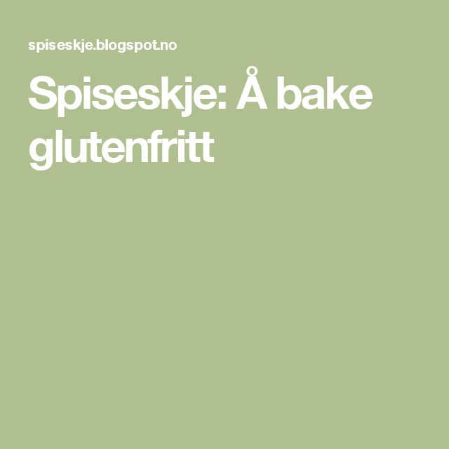 Spiseskje: Å bake glutenfritt