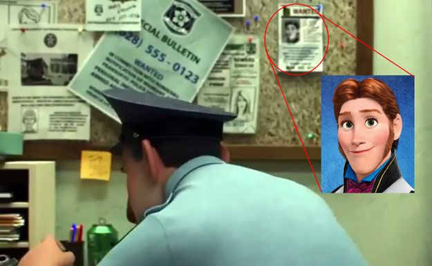 So even though Big Hero 6 hasn't been released yet, we have its first Easter egg. The trailer includes a scene where Hans from Frozen is seen in a Wanted poster.   22 More Disney Movie Easter Eggs You May Have Never Noticed