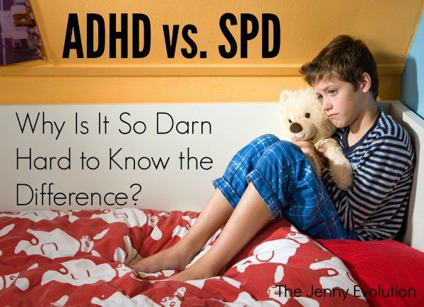 ADHD vs SPD: The problem with telling the difference between ADHD and SPD is they can often present in similar ways.