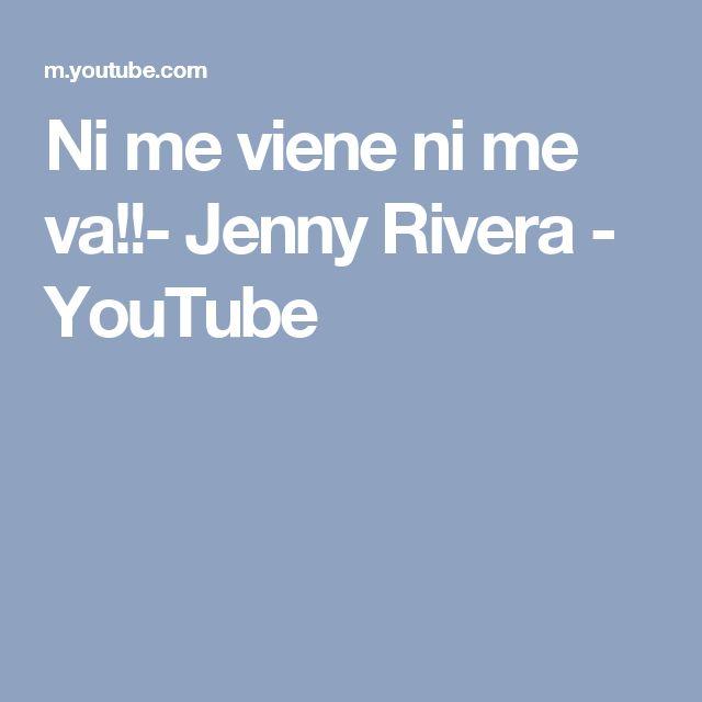 Ni me viene ni me va!!- Jenny Rivera - YouTube