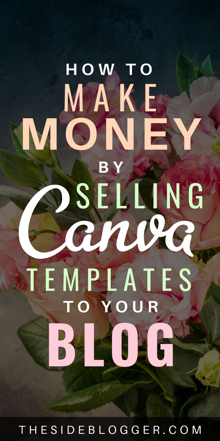 How to Make Money Selling Canva Templates on Your Blog in 2019