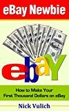 Free Kindle Book -   eBay Newbie: How to Make Your First Thousand Dollars on eBay (EBay Selling Made Easy Book 4) Check more at http://www.free-kindle-books-4u.com/computers-technologyfree-ebay-newbie-how-to-make-your-first-thousand-dollars-on-ebay-ebay-selling-made-easy-book-4/