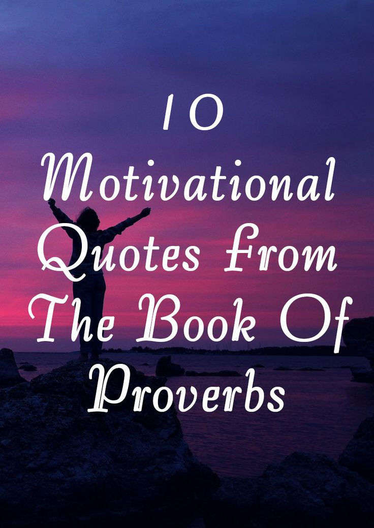 10 Motivational Quotes From The Book Of Proverbs Book of