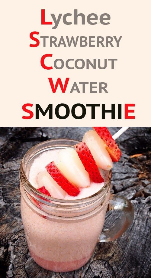 Snacktime will never be the same! Lychee Strawberry Coconut Water Smoothie