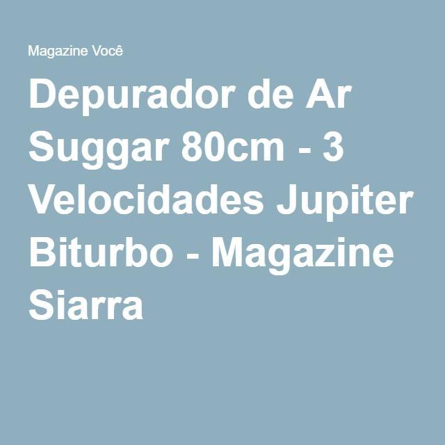 Depurador de Ar Suggar 80cm - 3 Velocidades Jupiter Biturbo - Magazine Siarra