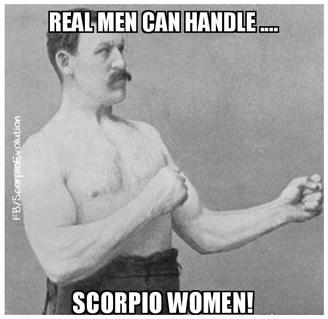 Real Men can handle Scorpio women