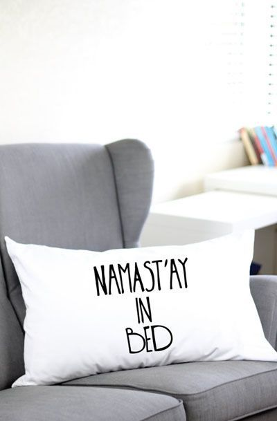 Namast'ay In Bed Pillow Case
