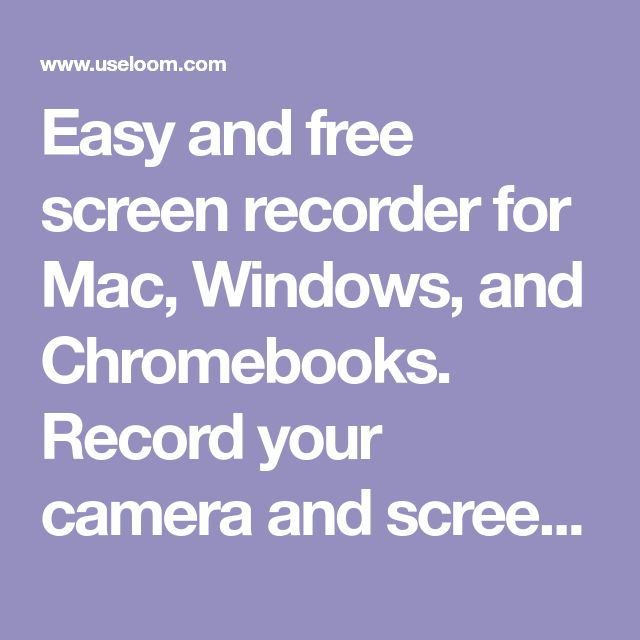 Easy and free screen recorder for Mac, Windows, and
