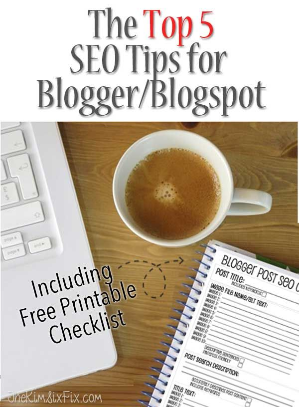 The top 5 things you need to do on Blogger to improve your SEO (Search Engine Optimization).  Includes a  free printable checklist so you can make sure every post that goes out is optimized.