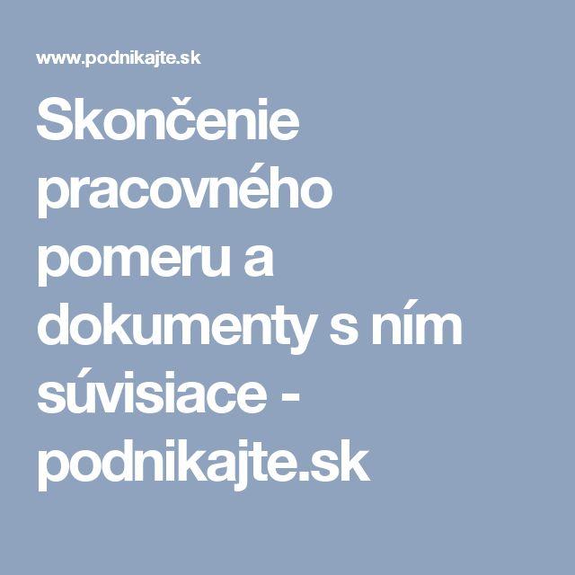 Skončenie pracovného pomeru a dokumenty s ním súvisiace - podnikajte.sk