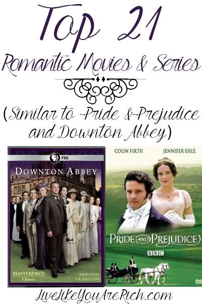 Great list of uplifting, excellent, and romantic films and series... They are all similar to Downton Abbey and Pride and Prejudice.