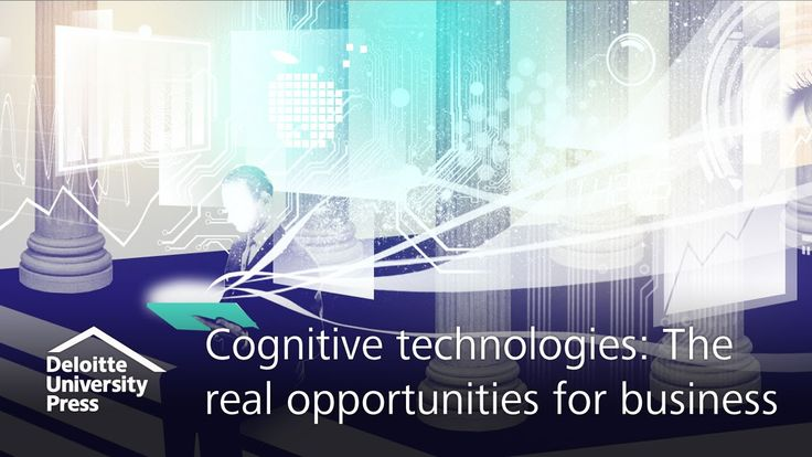 cool Cognitive technologies: The real opportunities for business | MOOC | Deloitte University Press