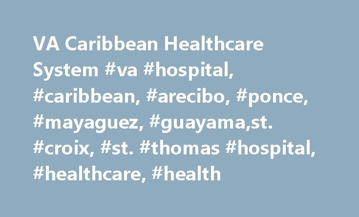 VA Caribbean Healthcare System #va #hospital, #caribbean, #arecibo, #ponce, #mayaguez, #guayama,st. #croix, #st. #thomas #hospital, #healthcare, #health http://corpus-christi.remmont.com/va-caribbean-healthcare-system-va-hospital-caribbean-arecibo-ponce-mayaguez-guayamast-croix-st-thomas-hospital-healthcare-health/  # VA Caribbean Healthcare System Transit, Mass Transportation Program Transit, Mass Transportation Program with Environment in Mind Story by Elga Albino Acosta, VA Caribbean…