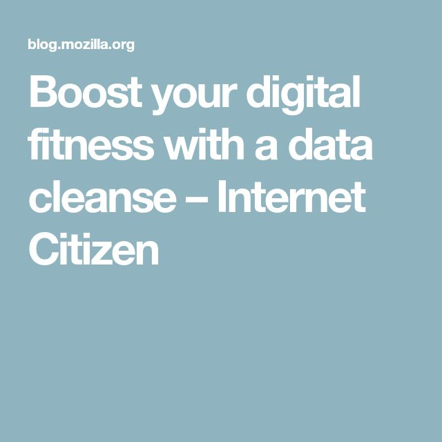Boost your digital fitness with a data cleanse – Internet Citizen