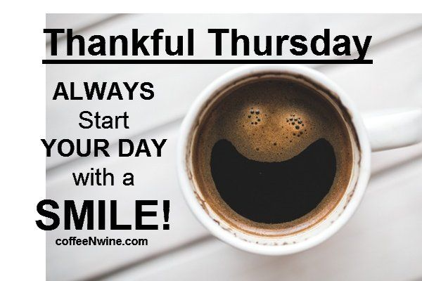 Thankful Thursday.  Always start your day with a smile. - http://www.coffeenwine.com/thankful-thursday-morning-coffee-day/