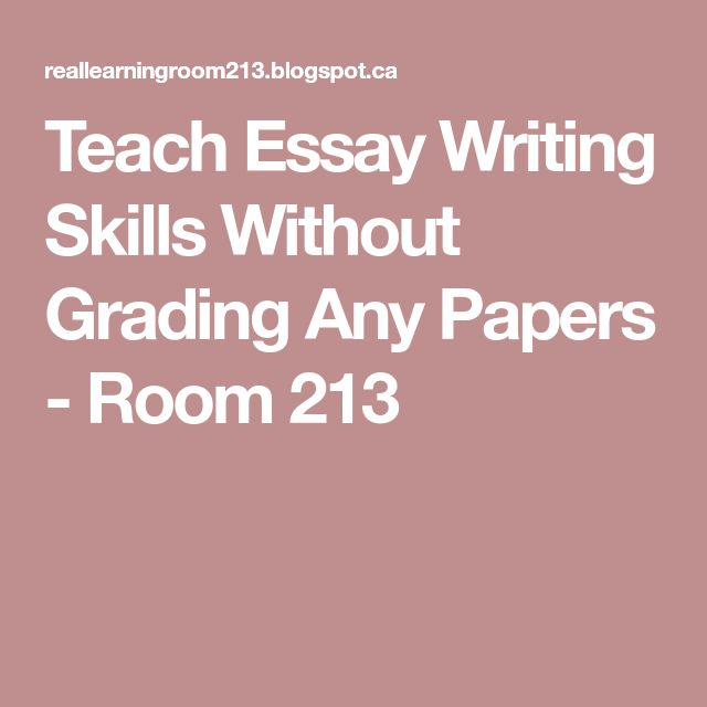 the best essay writing skills ideas essay  teach essay writing skills out grading any papers room 213