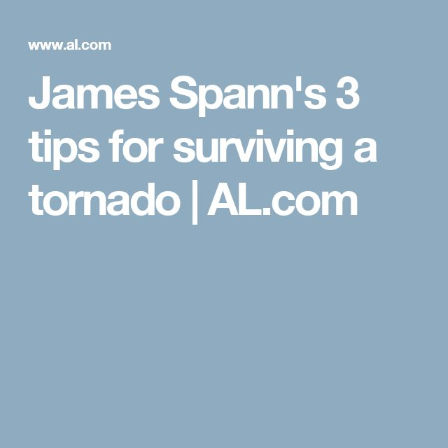 James Spann's 3 tips for surviving a tornado | AL.com